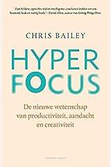 Hyperfocus: hoe je productiever en creatiever wordt in een wereld vol afleiding (Dutch Edition) Paperback