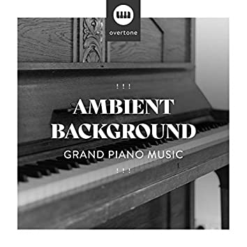 ! ! !  Ambient Background Grand Piano Music  ! ! !