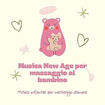Musica New Age per massaggio al bambino - Musica infantile per messaggio d'amore