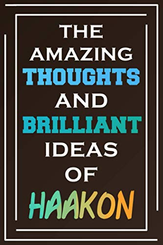 The Amazing Thoughts And Brilliant Ideas Of Haakon: Personal