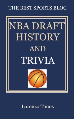 NBA Draft History and Trivia (Best Sports Trivia Books Book 4)