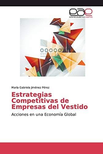 Estrategias Competitivas de Empresas del Vestido: Acciones en una Economía Global