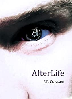 AfterLife (AfterLife Series Book 1) by [S. P. Cloward]