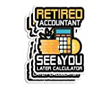 Sticker Retired Accountant See You Later Calculator CPA Retirement 3'×4' Decals for Laptop Window Car Bumper Helmet Water Bottle (3 PCs/Pack)
