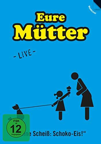 Eure Mütter: Ohne Scheiß: Schoko-Eis - Live