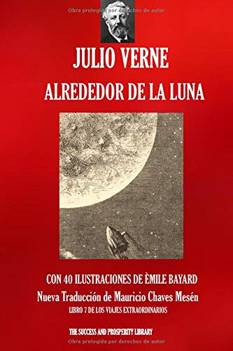 ALREDEDOR DE LA LUNA: Nueva traducción ilustrada (Viajes Extraordinarios)