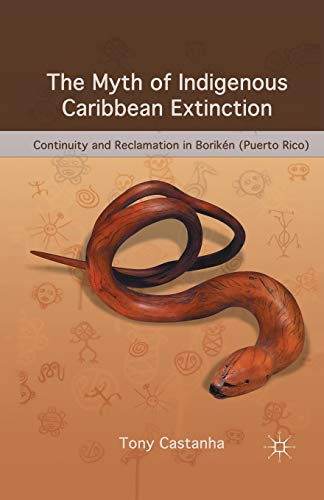 The Myth of Indigenous Caribbean Extinction: Continuity and Reclamation in Borikén (Puerto Rico)