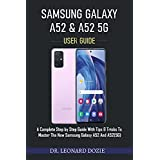 SAMSUNG GALAXY A52 AND A52 5G USER GUIDE (English Edition)