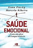 Saúde emocional: como não pirar em tempos instáveis (Portuguese Edition)