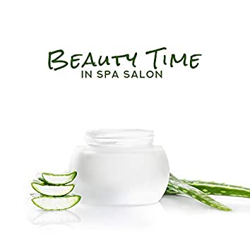 Beauty Time in Spa Salon: 2019 New Age Music for Spa & Wellness, Massage Therapy, Sauna, Bath, Songs with Piano Melodies and Sounds of Birds, Water & Nature
