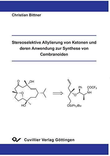Stereoselektive Allylierung von Ketonen und deren Anwendung zur Synthese von Cembranoiden