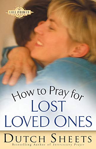 Compare Textbook Prices for How to Pray for Lost Loved Ones The Life Points Series  ISBN 9780764215766 by Sheets, Dutch