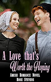 A Love that's Worth the Hoping: Amish Romance Novel