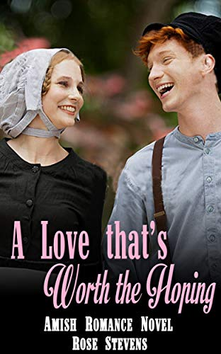 A Love that's Worth the Hoping: Amish Romance Novel (English Edition)