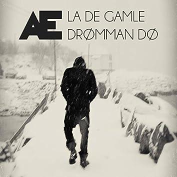 La De Gamle Drømman Dø
