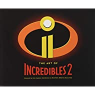 The Art of Incredibles 2: (Pixar Fan Animation Book, Pixar's Incredibles 2 Concept Art Book)
