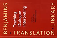 Teaching Dialogue Interpreting: Research-based Proposals for Higher Education (Benjamins Translation Library)