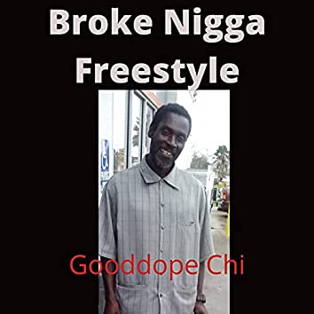 Broke Nigga Freestyle