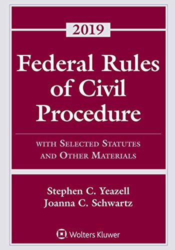 Compare Textbook Prices for Federal Rules of Civil Procedure: With Selected Statutes and Other Materials, 2019 Supplements Supplement Edition ISBN 9781543806021 by Yeazell, Stephen C.,Schwartz, Joanna C.