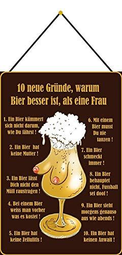 FS Spruch 10 Neue Gründe Warum Bier Besser ist als eine Frau… Blechschild Schild gewölbt Metal Sign 20 x 30 cm mit Kordel