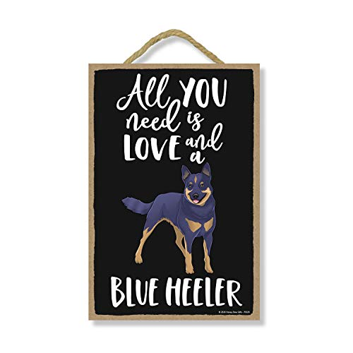 Honey Dew Gifts All You Need is Love and a Blue Heeler, Funny Wooden Home Decor for Dog Pet Lovers, Hanging Decorative Wall Sign, 7 Inches by 10.5 Inches