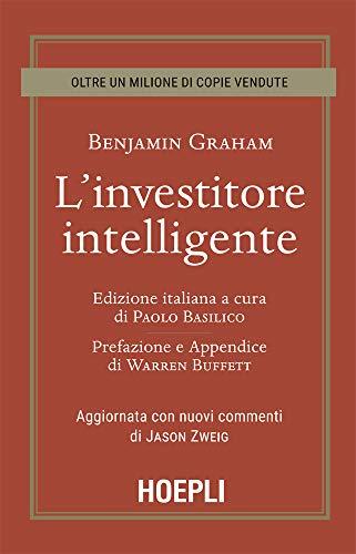 L'investitore intelligente: Aggiornata con i nuovi commenti di Jason Zweig (Italian Edition)