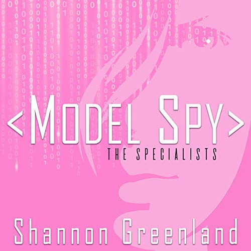 Model Spy: A Teen Spy Thriller Audiobook By Shannon Greenland cover art