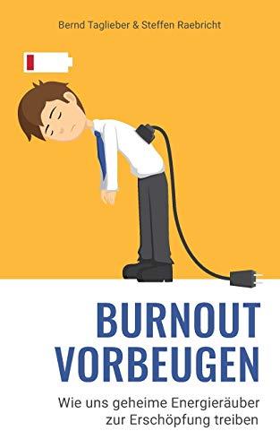Burnout vorbeugen: Wie uns geheime Energieräuber zur Erschöpfung treiben
