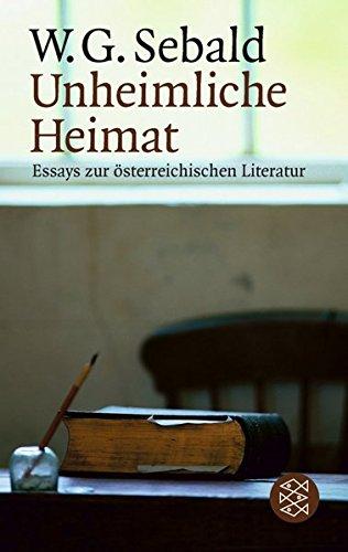 Unheimliche Heimat: Essays zur österreichischen Literatur