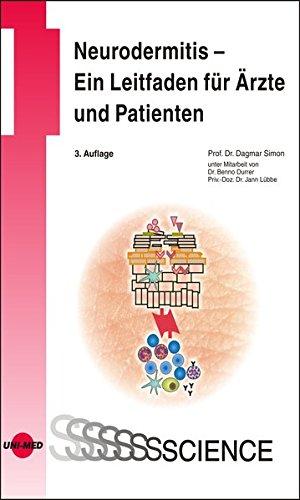 Neurodermitis – Ein Leitfaden für Ärzte und Patienten (UNI-MED Science)