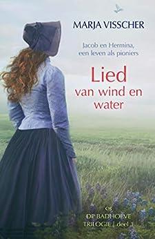 Lied van wind en water (Badhoeve Book 1) van [Marja Visscher]