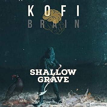 Kofi Brain (Shallow Grave)