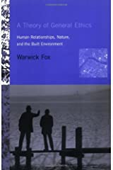 A Theory of General Ethics: Human Relationships, Nature, and the Built Environment (The MIT Press) Paperback