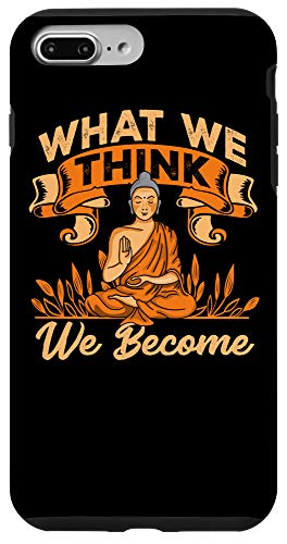 iPhone 7 Plus/8 Plus What We Think We Become Buddha Quote Mindset Belief Systems Case