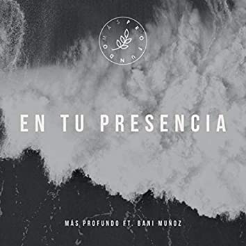 En Tu Presencia (feat. Bani Muñoz)