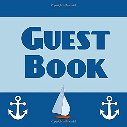 Guest Book: Blue Nautical Sailboat Guest Book - Sign in Book with Sail Boat & Anchors for Wedding, Baby Shower, Vacation Home, Beach House, Lake ... Lines Name, Email and Address (8.25 x 8.25)