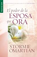 El poder de la esposa que ora/ Power Of A Praying Wife The