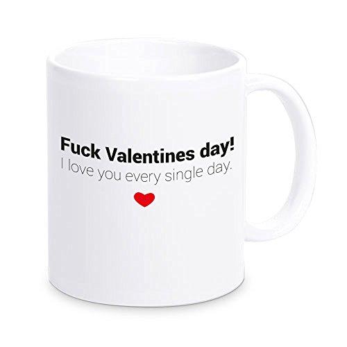"""Tazza con scritta """"Fuck Valentines Day"""" I love you every single day"""", idea regalo per San Valentino per coppie"""