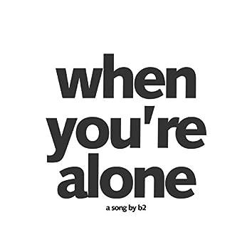 When You're Alone - Single