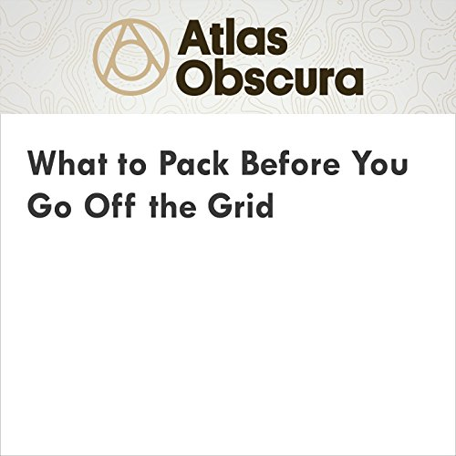 What to Pack Before You Go Off the Grid audiobook cover art