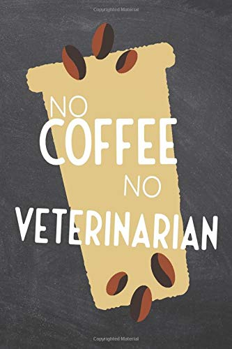 Compare Textbook Prices for No Coffee No Veterinarian: Notebook - Office Equipment & Supplies - Funny Gift Idea for Christmas or Birthday  ISBN 9798673975411 by Karlsson, Sophie