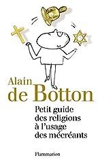 Petit guide des religions à l'usage des mécréants d'Alain de Botton