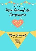Mon journal pour animaux de compagnie - Mon Chien: Mon Journal Pour Animaux De Compagnie