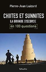 Chiites Et Sunnites La Grande Discorde