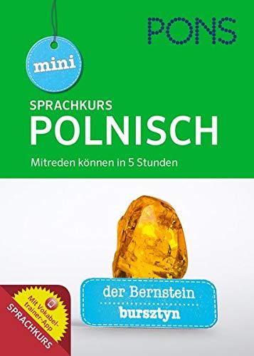 PONS Mini-Sprachkurs Polnisch: Mitreden können in 5 Stunden. Mit Audio-Training und Vokabeltrainer-App. (PONS Mini-Sprachkurse)