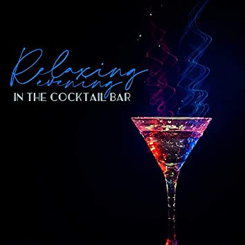 Relaxing Evening in the Cocktail Bar: 2019 Mellow Smooth Jazz Music Set for Total Chillout, Relaxation with Friends, Rest, Calming Down, Stress Relief