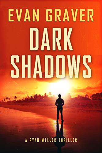Dark Shadows: A Ryan Weller Thriller: Book 4 (English Edition)