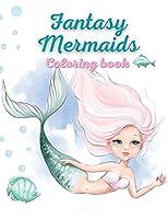Fantasy Mermaids coloring book: Coloring book for kids.