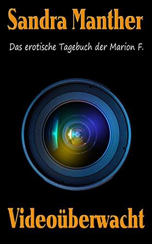 Videoüberwacht (Das erotische Tagebuch der Marion F. 6)