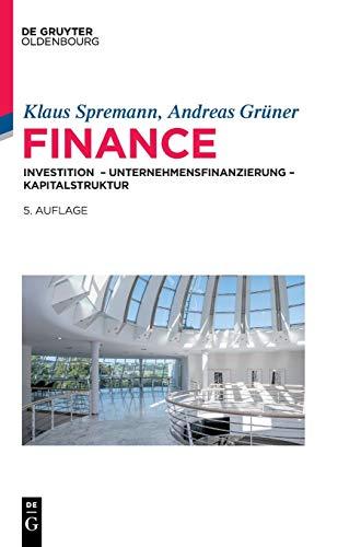 Finance: Investition – Unternehmensfinanzierung – Kapitalstruktur (IMF: International Management and Finance)